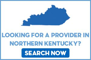 Looking for a provider in Northern Kentucky?