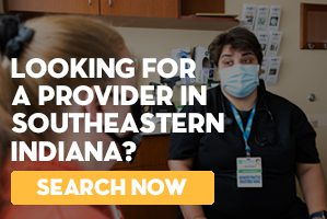 Looking for a provider in Southeastern Indiana?